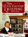 More Quick Country Quilting: 60 New Fast and Fun Projects (Rodale Quilt Book) - Debbie Mumm
