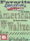 Favorite American Waltzes for Fiddle - Stacy Phillips