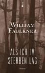 Als ich im Sterben lag - Maria Carlsson, William Faulkner