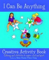 I Can Be Anything Creative Activity Book - Betsy Chasse