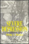 Severe Depression: A Practitioner's Guide - Philip J. Barker