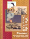 War in the Persian Gulf Almanac: From Operation Desert Storm to Operation Iraqi Freedom - Laurie Collier Hillstrom, Julie Carnagie
