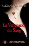 La vengeance du sang (Outre-tombe, #2) - Alyxandra Harvey