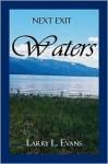 Next Exit Waters - Larry L. Evans