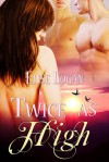 Twice As High - Elise Logan