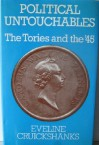 Political Untouchables: The Tories And The '45 - Eveline Cruickshanks
