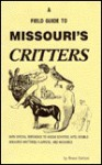 A Field Guide to Missouri's Critters - Bruce Carlson