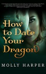 How to Date Your Dragon - Molly Harper