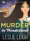 MURDER in WONDERLAND (Allie Griffin Mysteries Book 1) - Leslie Leigh