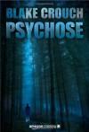 Psychose - Blake Crouch
