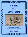 We Wuz ALL Little Shitz - Memories of McCammon and the Innocence of Innocents - Bruce Jones