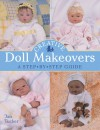 Creative Doll Makeovers: A Step-by-Step Guide - Jan Tucker, Mickey Baskett