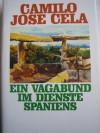 Ein Vagabund Im Dienste Spaniens - Camilo José Cela, Hildegard Moral