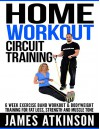 HOME WORKOUT CIRCUIT TRAINING: 6 week exercise band workout & bodyweight training for fat loss, strength and muscle tone - james Atkinson