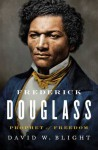 Frederick Douglass: Prophet of Freedom - David W. Blight
