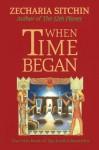 When Time Began (Book V): 5 - Zecharia Sitchin