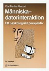 Människa-datorinteraktion: Ett psykologiskt perspektiv - Carl Martin Allwood