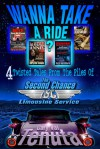 WANNA TAKE A RIDE? 4 Twisted Tales From The Files Of The Second Chance Limousine Service - Gary Val Tenuta