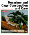 Terrarium and Cage Construction and Care - Richard Bartlett, Patricia P. Bartlett