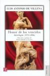 Honor de los Vencidos: Antologia (1972-2006) - Luis Antonio de Villena, Martin Rodriguez-Gaona