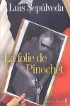 La Folie de Pinochet - Luis Sepúlveda, François Gaudry