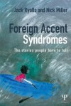 Foreign Accent Syndromes: The Stories People Have to Tell - Nick Miller, Jack Ryalls