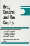 Drug Control And The Courts - James Inciardi, Duane C. McBride, James E. Rivers