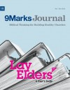 Lay Elders: A User's Guide (Part 1) (9Marks Journal) - Jeramie Rinne, Sebastian Traeger, Steve Boyer, Garrett Kell, Mike McKinley, Stephen Wellum, Jonathan Leeman, Bobby Jamieson