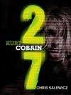 27: Kurt Cobain - Chris Salewicz