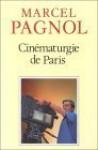 La Cinematurgie De Paris - Marcel Pagnol