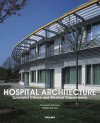Hospital Architecture: Specialist Clinics & Medical Departments - C. Schirmer, Philipp Meuser