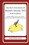 The Best Ever Book of Money Saving Tips for Florists - Mark Young