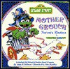 Mother Grouch Nursery Rhymes (A Sesame Street Book) - Anna H. Dickson, Michael J. Smollin