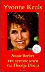 Annie Berber en het verdriet van een tedere crimineel/het verrotte leven van Floortje Bloem - Yvonne Keuls