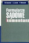 Formularze sądowe. Komentarz. - Marek Koenner, Artur Lesiak, Piotr Nowacki