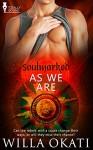 As We Are (Soulmarked Book 4) - Willa Okati