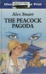 The Peacock Pagoda - Alex Stuart