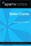 Sister Carrie (SparkNotes Literature Guide) - SparkNotes Editors