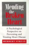 Mending the Broken Heart - Herbert S. Strean