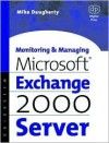 Monitoring and Managing Microsoft Exchange 2000 Server - Mike Daugherty, Butterworth-Heinemann