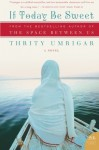 By Thrity Umrigar If Today Be Sweet (Reprint) [Paperback] - Thrity Umrigar