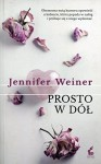 Prosto w dol - Jennifer Weiner