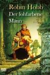 Der lohfarbene Mann (Die zweiten Chroniken von Fitz, dem Weitseher, #1) - Robin Hobb, Megan Lindholm, Rainer Schumacher