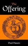 The Offering - Paul Huson
