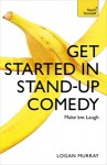 Get Started in Stand-Up Comedy - Logan Murray