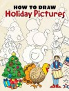 How to Draw Holiday Pictures - Barbara Soloff Levy