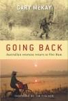 Going Back: Australian Veterans Return to Viet Nam - Gary McKay, Tim Fischer