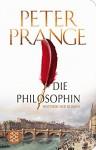 Die Philosophin: Historischer Roman (Fischer TaschenBibliothek) - Peter Prange