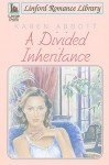 A Divided Inheritance (Linford Romance Library) - Karen Abbott