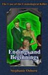 The Case of the Cosmological Killer: Endings and Beginnings - Stephanie Osborn